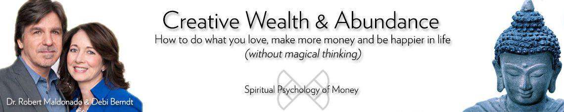 创造财富和丰富人生,是时候做你喜欢的工作了!(Creative Wealth and Abundance)