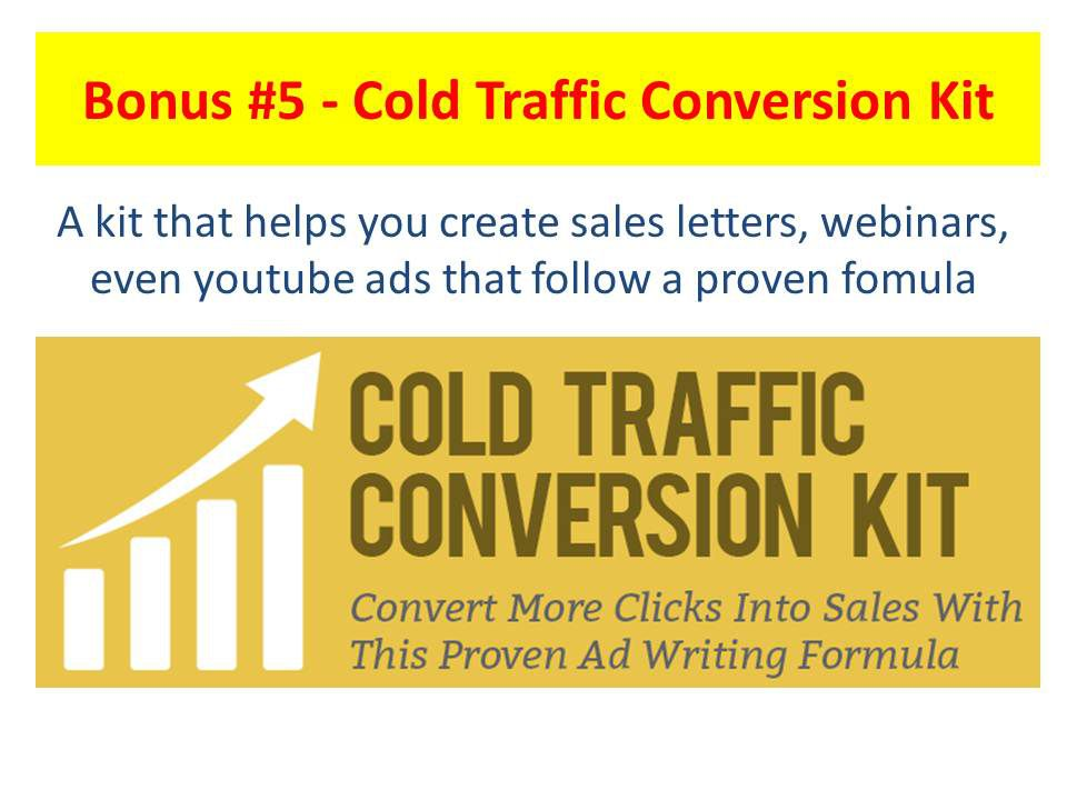 A kit that helps you create sales letters, VSL's, webinars, even youtube ads that follow a proven formula.(Cold Traffic Conversion Kit)