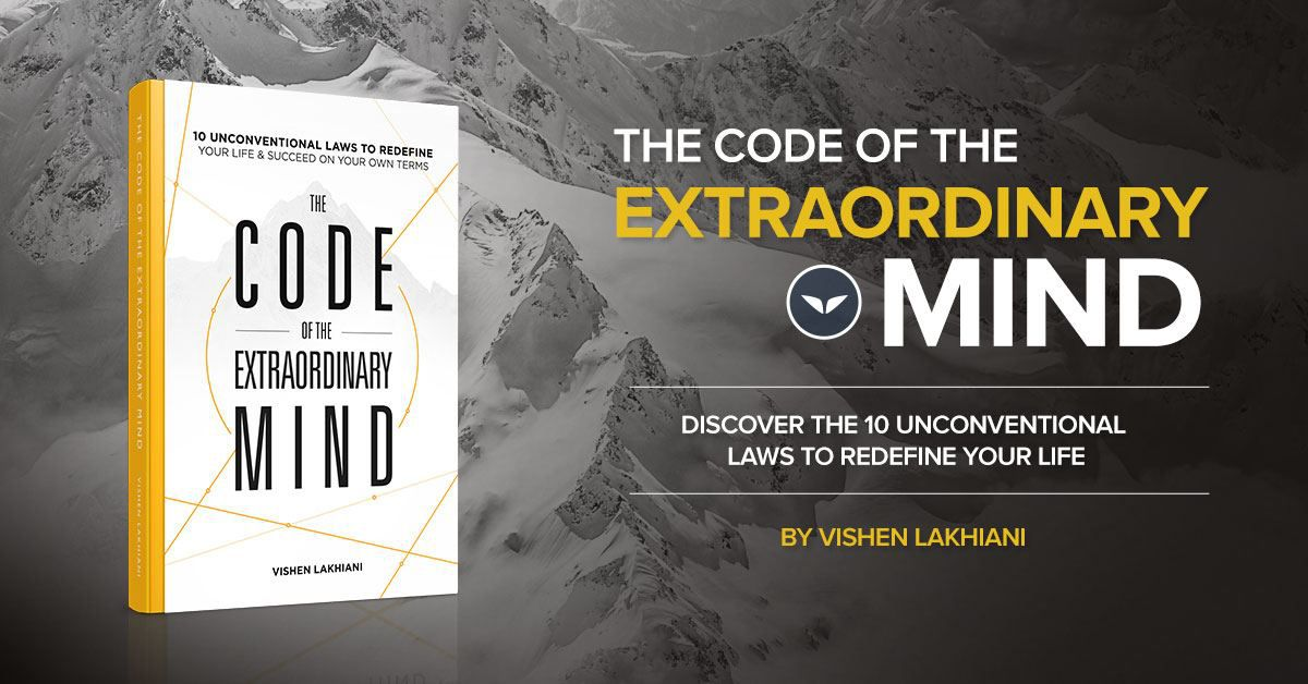 Ten Unconventional Laws to Redefine Your Life & Succeed on Your Own Terms(The Code Of The Extraordinary Mind)