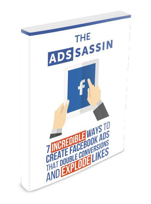 七个令人难以置信的方式来创建Facebook广告,让用户可以进行双倍的转化率和爆炸式的增长!(The Ads'sassin)