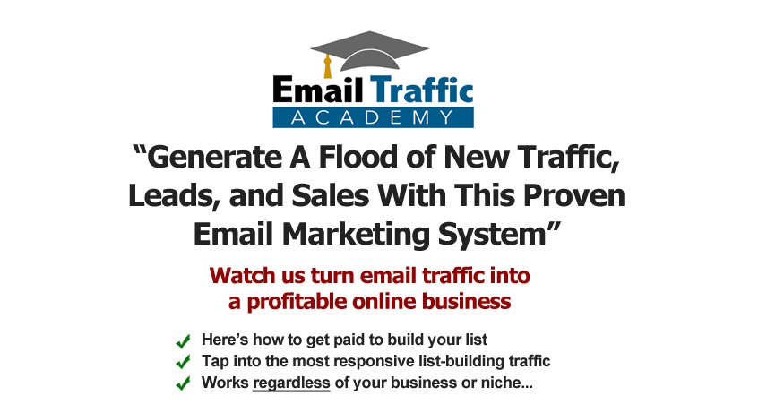 HOW TO HARNESS THE POWER OF EMAIL TRAFFIC GENERATE LEADS, MAKE SALES, AND BUILD A PASSIONATE, RESPONSIVE TRIBE(Email Traffic Academy)