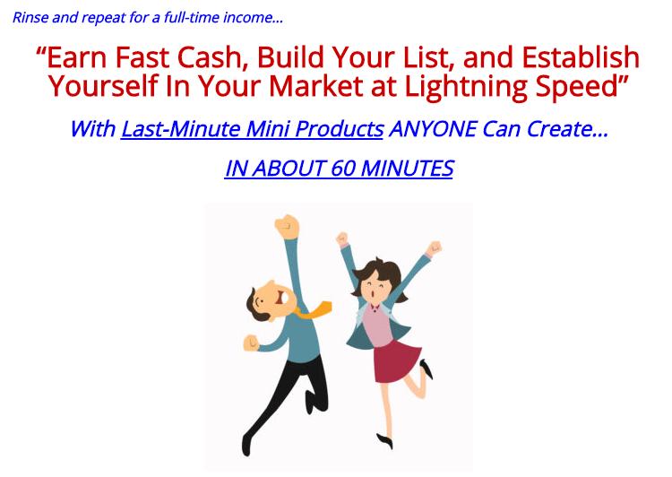 赚快钱,建立你的邮件营销列表,以闪电般的速度在建立你自己的市场。(Last Minute Mini Products)