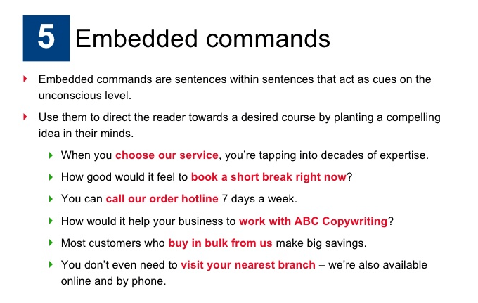 How to prime the brain to put your prospect/people in the right frame of mind…allowing you messages to sink deeply into the unconscious.(Embedded Commands)