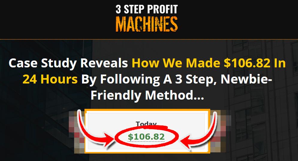 实战案例揭示了我们如何在24小时内完成了赚取$106.82的简单易学的步骤(3 Step Profit Machines)