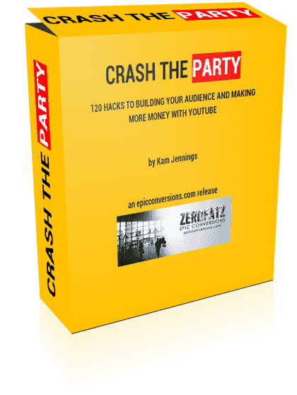 120 HACKS TO BUILDING YOUR AUDIENCE AND MAKING MORE MONEY WITH YOUTUBE(Crash The Party)