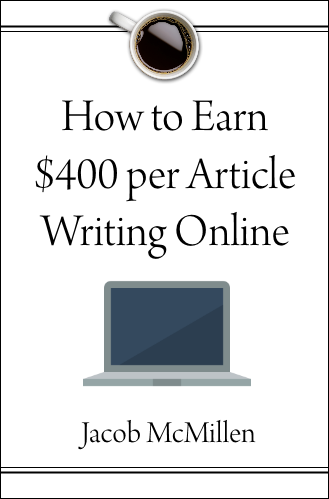 简单教你如何让写的每篇文章能赚取到$400+的秘密(Earn $400+ Per Article Writing Online)
