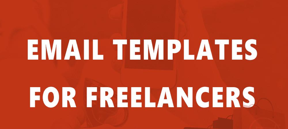 最有效最有说服力和简洁的电子邮件模版(Email Templates for Freelancers)