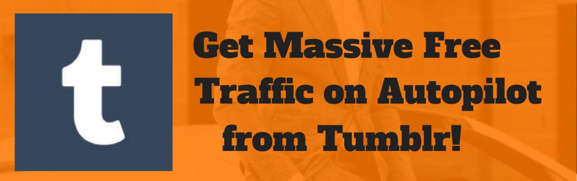学习如何利用Tumblr建立和发展您的业务 - 自动获取无限的免费流量并动提高转化率和销售额(Tumblr Traffic Machine)