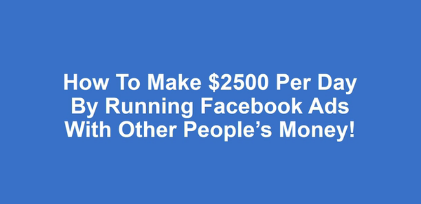 如何用别人的钱在Facebook上运行广告,每天赚2500美元。(Offline Revolution 2017 - FB Agency)