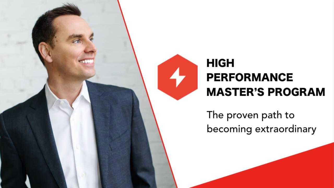 该培训教程的目标是帮助你掌握你的思想、身体、日程安排和人际关系,过一个更快乐、更有创造力、更有爱、更卓越的生活。(High Performance Master's Program)