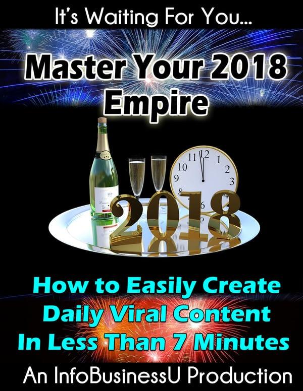 如何在7分钟内每天创建病毒式的、可分享的、权威的和火爆的内容!(Master Your 2018 Empire)