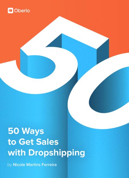 想在你的店铺有更多的销售吗? 在这本电子书中,我们分享了顶级在线网店用来提高销售额的最佳策略。(50 Ways to Get Sales With Dropshipping)