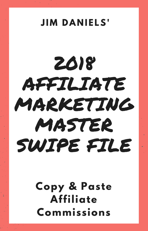 Steal a super affiliate's master swipe file just updated for 2018 and copy/paste your way to bigger daily affiliate commissions instantly.(Jim Daniels 2018 Affiliate Marketing Master Swipe File)