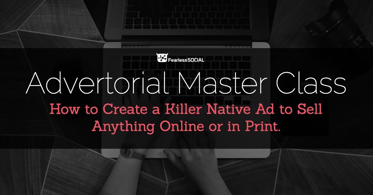 一步一步带您通过分析整个Native Ad盈利过程的研究,写作,和扩展广告(Advertorial Master Class)