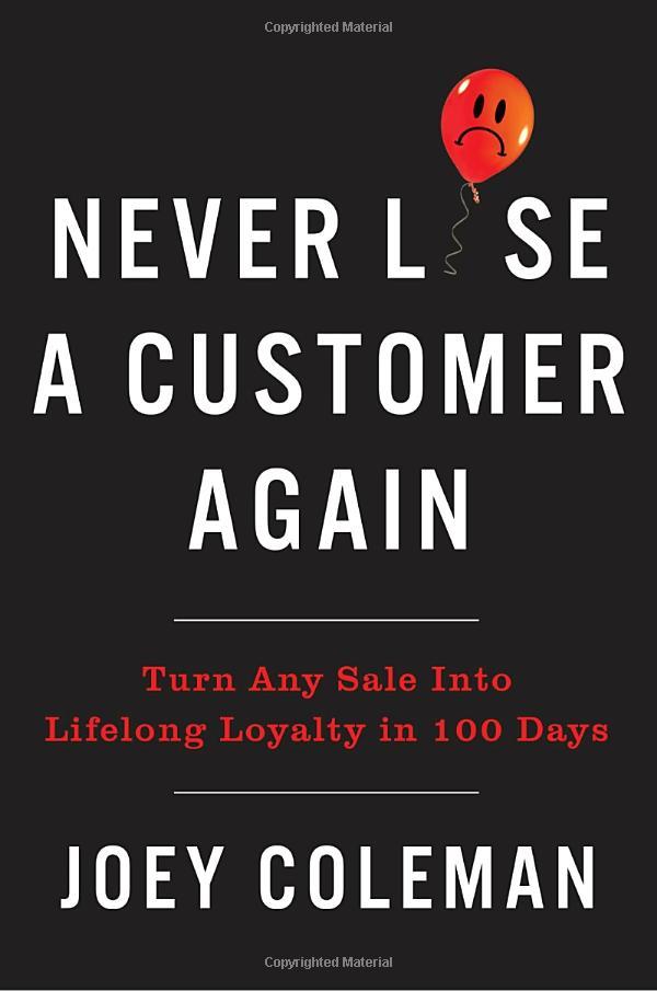 永不再失去客户:理解并预测顾客的情绪可以极大地提高客户保留率并最终实现盈利(Never Lose a Customer Again)