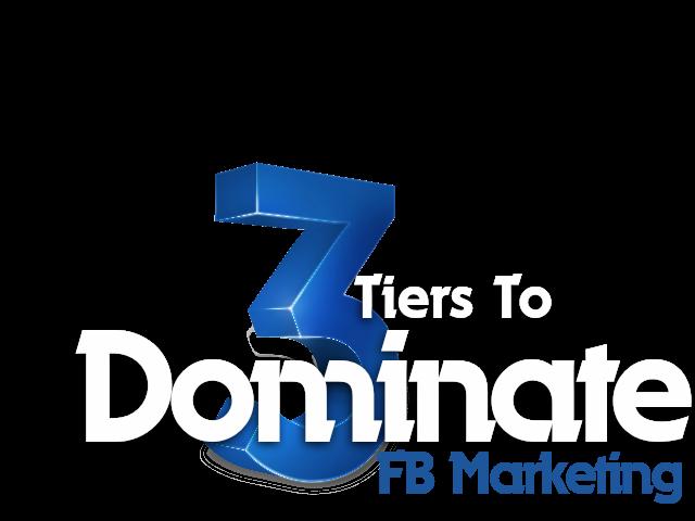 完美的Facebook三步走策略!(3 Tiers to Dominate FB Marketing)