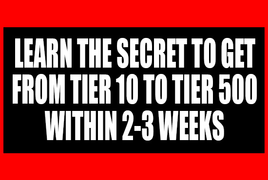 LEARN TO GET TO TIER 500 WITHIN 2-3 WEEKS(Tier 500 Within 2-3 Weeks)