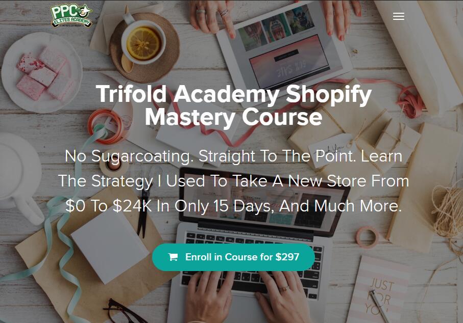 学习我过去在15天内把一家新店从0美元降到24k美元的策略,我将教你如何创建一个成功的Shopify商店。(Trifold Academy Shopify Mastery Course)