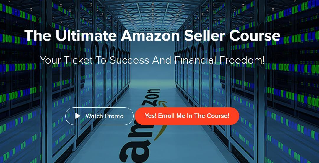 超过39%的亚马逊卖家年收入超过10万美元,你想加入吗?(Ultimate Amazon Seller Course)