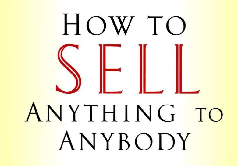 销售大师教你怎么成功卖任何东西给任何人!(How to Sell Anything to Anybody )