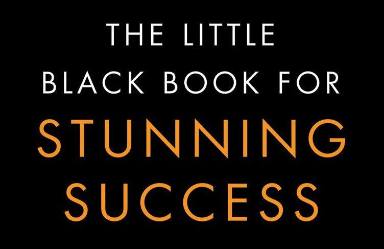 非凡的成功不再是少数人的专利!成功就是如此简单!(Little Black Book for Stunning Success )