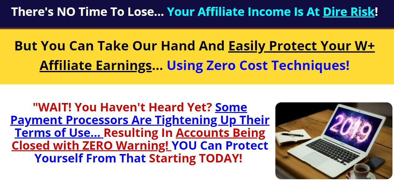 A system that protects affiliate earnings. 保护你的资金安全是首要任务!(2019 W+ Affiliate Income Protection)