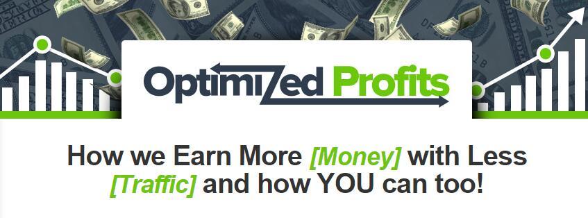 如何用更少的流量赚更多的钱!怎么做?(Optimized Profits )