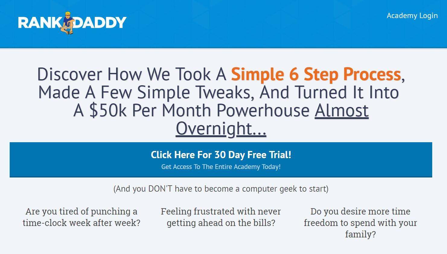 如何采取一个简单的六步过程,做一些简单的调整,几乎一夜之间并把它变成一个5万美元每月的赚钱源泉。(Rank Daddy Academy )