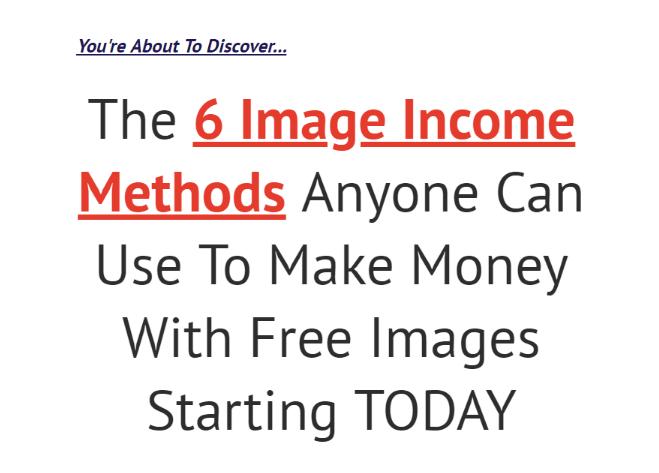 6种不同的方式使用100%免费的图像,从中赚钱!(6 Image Income Methods)