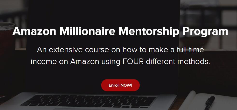 如何使用四种不同的方法在亚马逊做一个全职收入者,至少月入$0到$10,000/月!(Amazon Millionaire Mentorship Program)