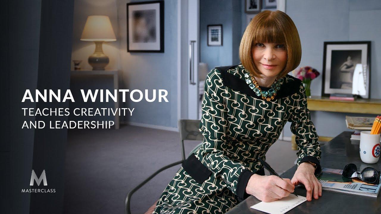 学习如何从一个有远见的有创造力的领导者那里获得影响力(Anna Wintour Teaches Creativity and Leadership)