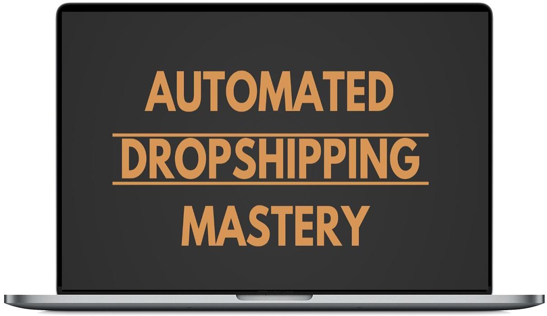 学习不知名的新的Dropshipping战略,使初学者每月就能赚1-3万美元。(Automated Dropshipping Mastery)