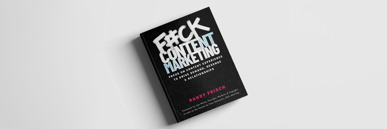 这不是内容营销人员的书,相反,每个人都能学到更好的环境和方向来推动需求、收入和与内容营销的关系(F#ck Content Marketing)