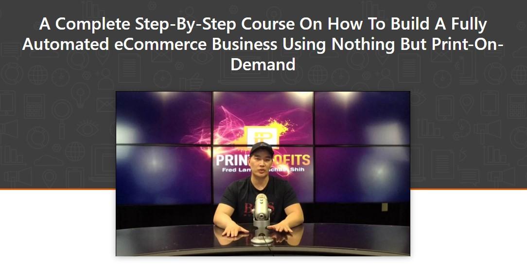 一个完整的一步一步的课程,教你如何只用打印按需服务建立一个完全自动化的电子商务业务!(Print Profits)