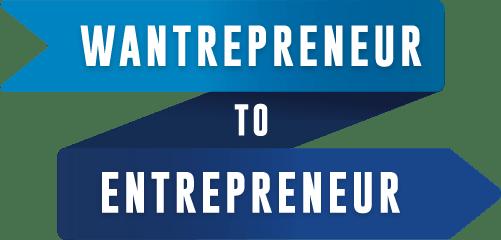 开创你的事业,书写你自己的人生故事,影响和服务数百万人!(Wantrepreneur to Entrepreneur Bootcamp)