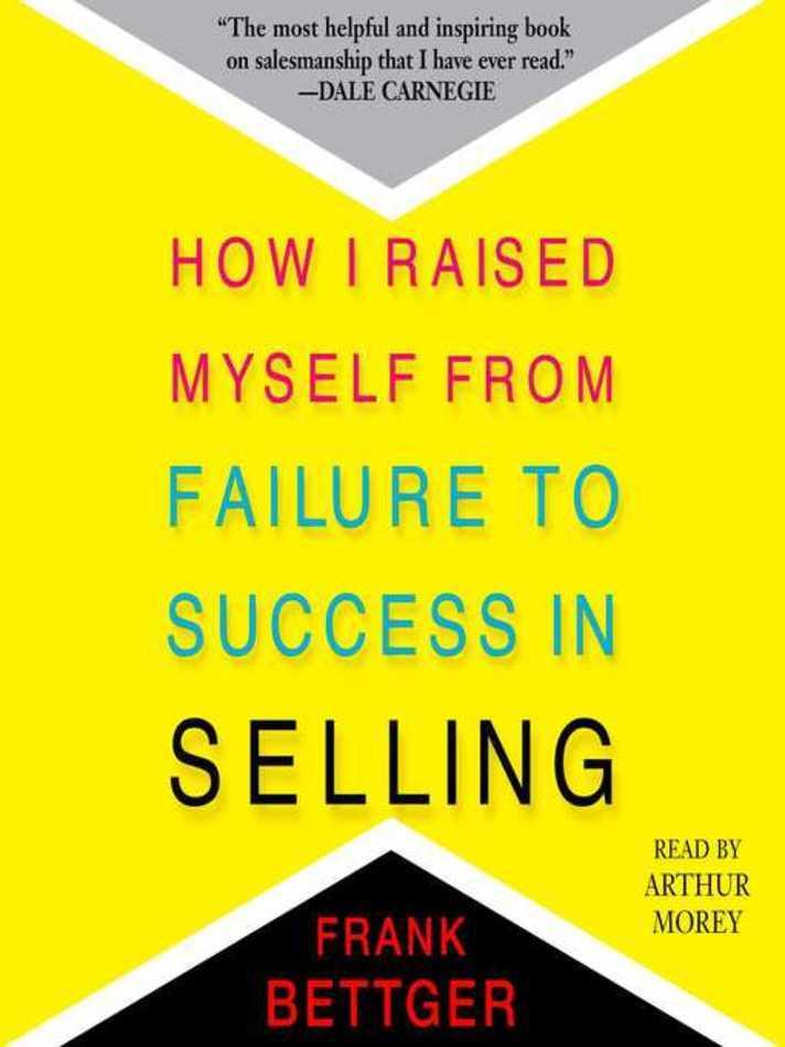 我是如何从失败走向成功的(How I Raised Myself from Failure to Success in Selling)
